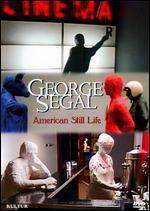 George Segal: American Still Life