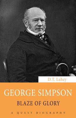 George Simpson: Blaze of Glory - Lahey, D T