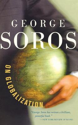 George Soros on Globalization - Soros, George