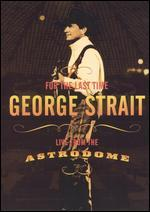 George Strait: For Last the Time - Live From the Astrodome