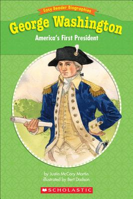 George Washington: America's First President - Martin, Justin McCory