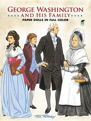 George Washington and His Family Paper Dolls in Full Color - Tierney, Tom