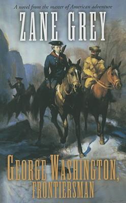 George Washington, Frontiersman - Grey, Zane