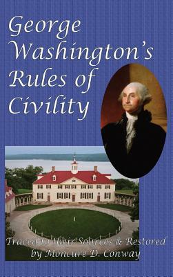 George Washington's Rules of Civility - Washington, George