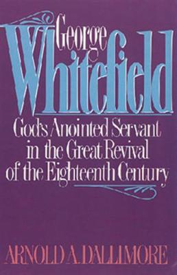 George Whitefield - Dallimore, Arnold A