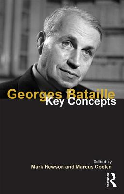 Georges Bataille: Key Concepts - Hewson, Mark (Editor), and Coelen, Marcus (Editor)
