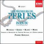 Georges Bizet: Les Pêcheurs de perles; Ivan IV (Highlights)