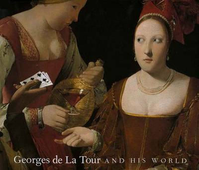 Georges de La Tour and His World - Conisbee, Philip (Editor), and Conishee, Philip