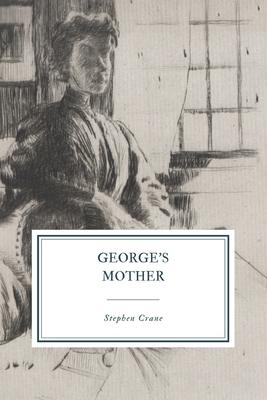 George's Mother - Crane, Stephen