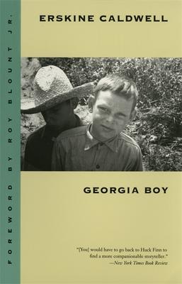 Georgia Boy - Caldwell, Erskine, and Blount, Roy, Jr. (Foreword by)