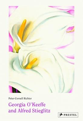 Georgia O'Keeffe and Alfred Stieglitz - Richter, Peter-Cornell