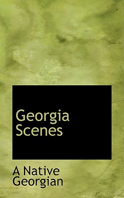 Georgia Scenes - Georgian, A Native