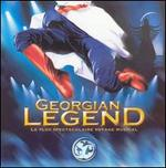 Georgian Legend-Le Plus Spectaculaire Voyage Mus