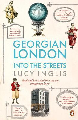 Georgian London: Into the Streets - Inglis, Lucy