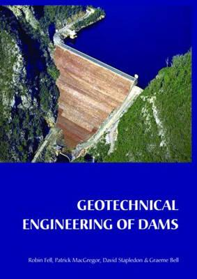 Geotechnical Engineering of Dams - Fell, Robin