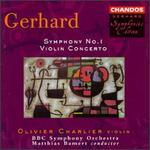 Gerhard: Symphony No.1; Violin Concerto