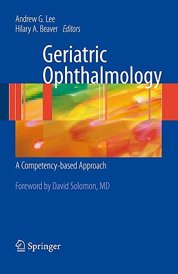 Geriatric Ophthalmology: A Competency-Based Approach - Lee, Andrew G, MD (Editor)