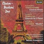 Germaine Tailleferre: Concerto Grosso; Francis Poulenc: Concerto for 2 Pianos; Randall Snyder: Double