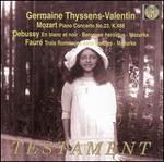 Germaine Thyssens-Valentin Plays Mozart, Debussy, Faur�