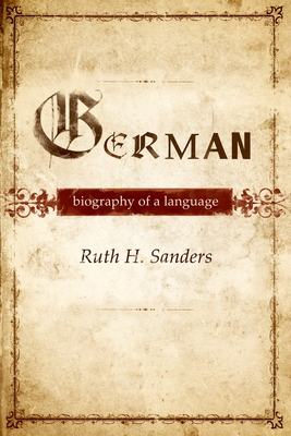 German: Biography of a Language - Sanders, Ruth