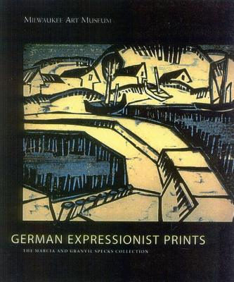 German Expressionist Prints: The Specks Collection at the Milwaukee Museum of Art - D'Alessandro, Stephanie