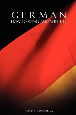 German: How to Speak and Write It - Rosenberg, Joseph