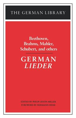 German Lieder: Beethoven, Brahms, Mahler, Schubert, and Others - Miller, Philip Lieson (Editor)