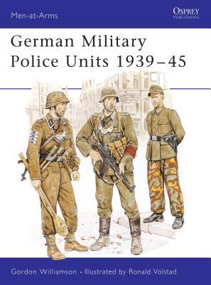 German Military Police Units 1939-45 - Williamson, Gordon