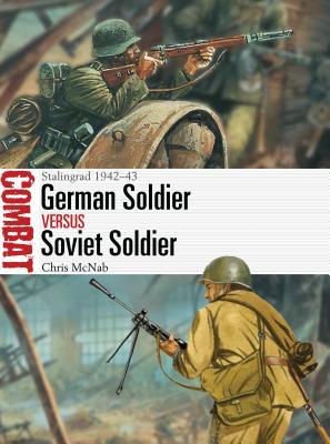 German Soldier vs Soviet Soldier: Stalingrad 1942-43 - McNab, Chris