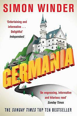 Germania: A Personal History of Germans Ancient and Modern - Winder, Simon