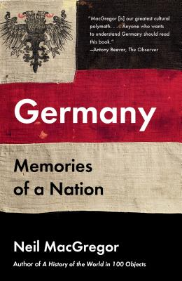 Germany: Memories of a Nation - MacGregor, Neil