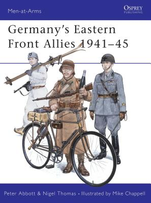 Germany's Eastern Front Allies 1941-45 - Abbott, Peter