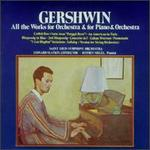 Gershwin: All Works for Orchestra & for Piano & Orchestra
