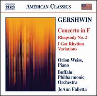 Gershwin: Concerto in F; Rhapsody No. 2; I Got Rhythm Variations - Orion Weiss (piano); Buffalo Philharmonic Orchestra; JoAnn Falletta (conductor)