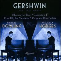 Gershwin for Two Pianos - Frederick Hodges (piano); Richard Dowling (piano)