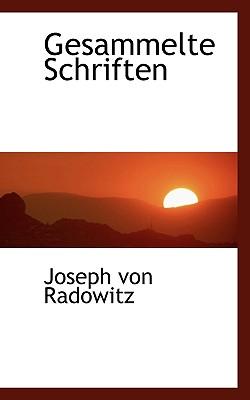Gesammelte Schriften - Radowitz, Joseph Von