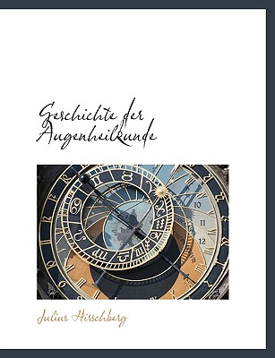 Geschichte Der Augenheilkunde - Hirschberg, Julius