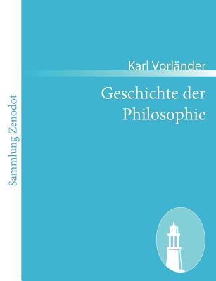 Geschichte Der Philosophie - Vorl Nder, Karl