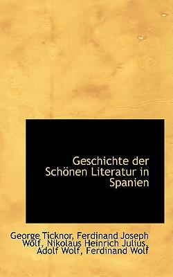 Geschichte Der Schonen Literatur in Spanien - Ticknor, George