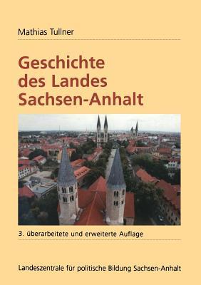 Geschichte des Landes Sachsen-Anhalt - Tullner, Mathias