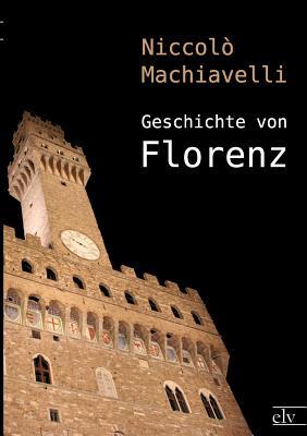 Geschichte Von Florenz - Machiavelli, Niccol