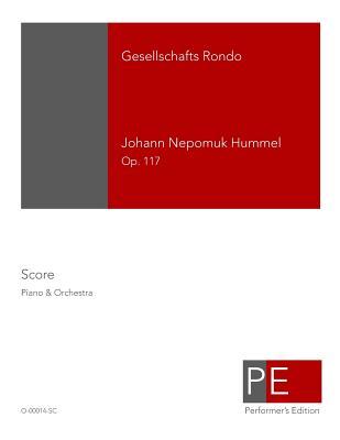 Gesellschafts Rondo - Hummel, Johann Nepomuk, and Schuster, Mark a (Editor)