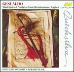 Gesualdo: Madrigals & Motets from Renaissance Naples