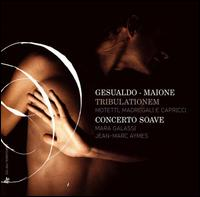 Gesualdo - Maione: Tribulationem - Concerto Soave; Jean-Marc Aymes (harpsichord); Jean-Marc Aymes (organ); Mara Galassi (harp); Jean-Marc Aymes (conductor)