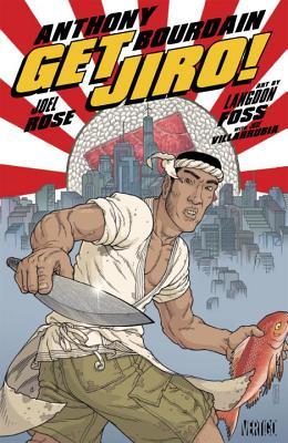 Get Jiro! - Foss, Langdon (Artist), and Bourdain, Anthony, and Rose, Joel