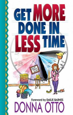 Get More Done in Less Time - Otto, Donna