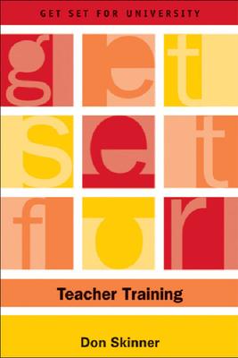 Get Set for Teacher Training - Skinner, Don, Professor