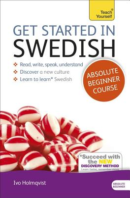 Get Started in Swedish Absolute Beginner Course: (Book and Audio Support) - Croghan, Vera, and Holmqvist, Ivo