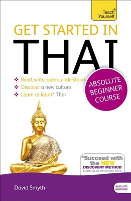Get Started in Thai Absolute Beginner Course: (Book and Audio Support) - Smyth, David