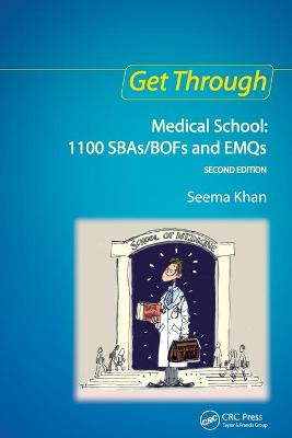 Get Through Medical School: 1100 Sbas/Bofs and Emqs - Khan, Seema